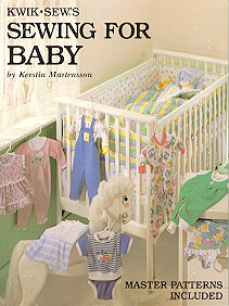 Kwik Sew� Sewing for Baby Pattern Book-kwik sew, kwiksew, sewing for baby, baby patterns, layette, baby, infant, sewing, pattern, patterns,