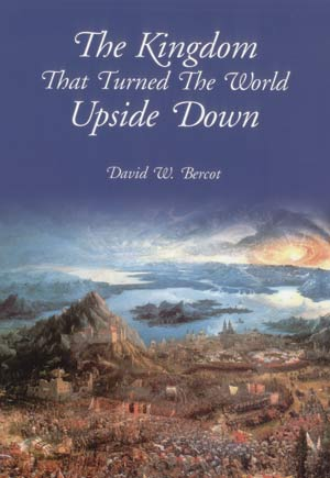 The Kingdom That Turned the World Upside Down-The Kingdom That Turned the World Upside Down, by David Bercot