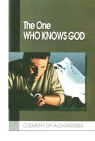 The One Who Knows God-The One Who Knows God, by Clement of Alexandria