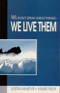 We Don't Speak Great Things--We Live Them
