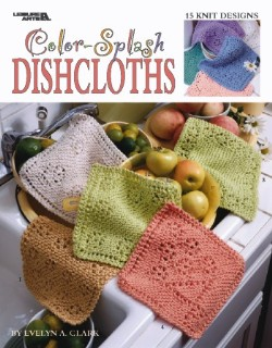 Color-Splash Dishcloths - 15 designs to knit