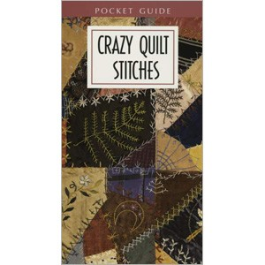 Pocket Guide to Crazy Quilt Stitches