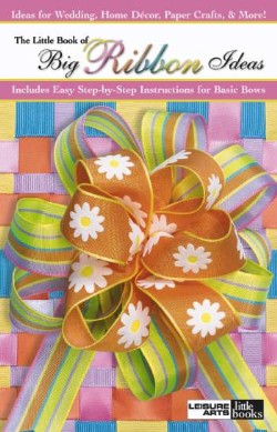 the little book of Big Ribbon Ideas-the little book of Big Ribbon Ideas