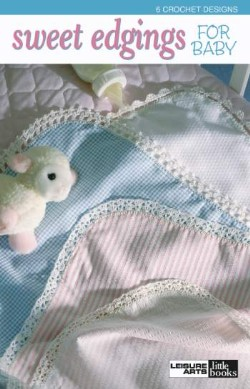 Sweet Edgings for Baby - 6 designs to cochet