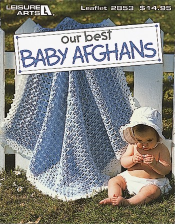Our Best Baby Afghans - Crochet-Our Best Baby Afghans - Crochet