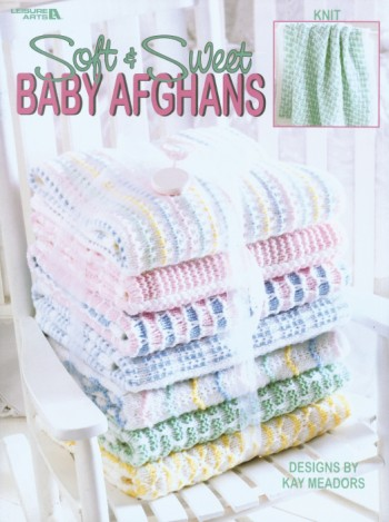 Soft & Sweet Baby Afghans - Knitting