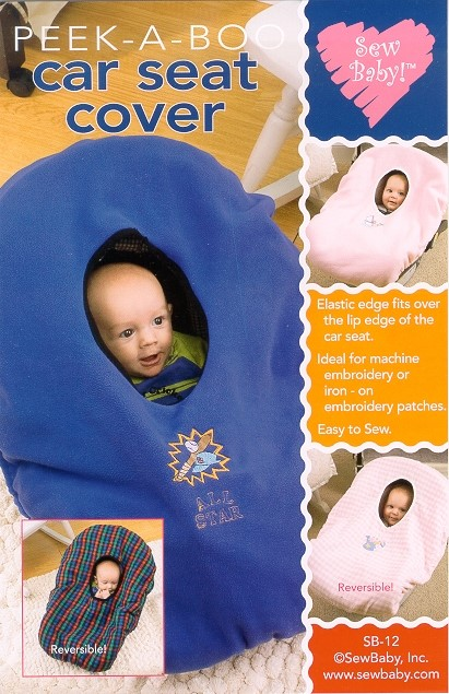 Peek-a-Boo Car Seat Cover Pattern-sew baby, sewbaby, peek a boo, peak a boo, peekaboo, peek-a-boo, car seat cover, pattern, patterns,