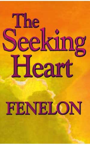 The Seeking Heart by Fenelon-The Seeking Heart by Fenelon